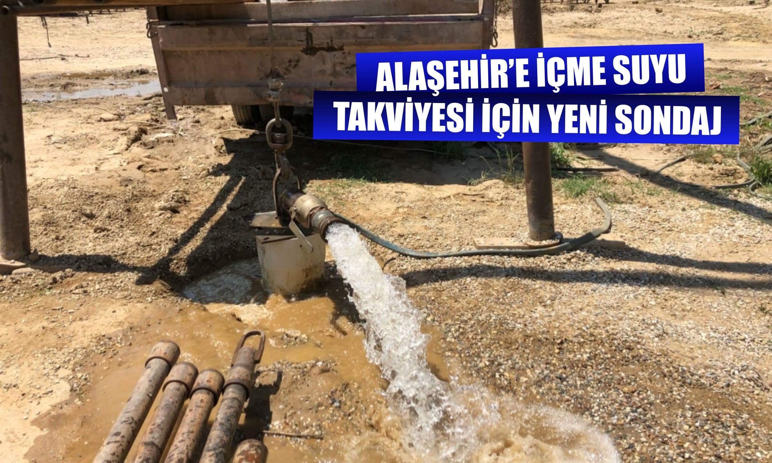 Alaşehir'e İçme Suyu Takviyesi İçin Yeni Sondaj